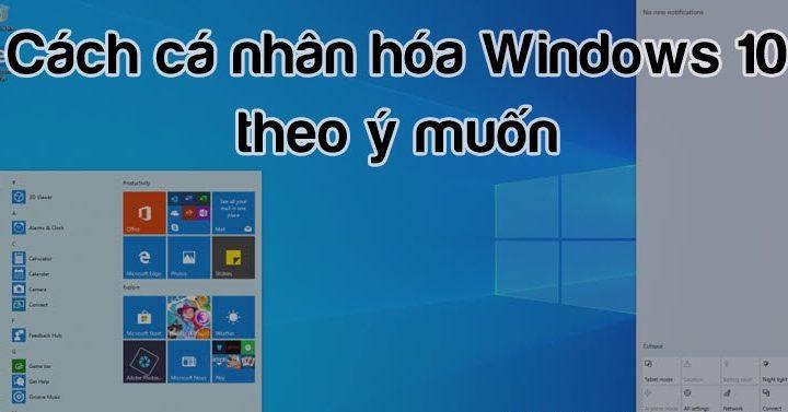Cá nhân hóa màn hình Windows 10 chỉ với 3 ứng dụng tuyệt vời cho bạn